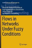 Flows in Networks Under Fuzzy Conditions - Studies in Fuzziness and Soft Computing 346 (Paperback)