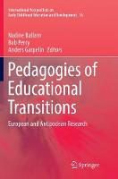 Pedagogies of Educational Transitions: European and Antipodean Research - International Perspectives on Early Childhood Education and Development 16 (Paperback)