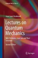Lectures on Quantum Mechanics: With Problems, Exercises and their Solutions - Graduate Texts in Physics (Paperback)