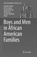 Boys and Men in African American Families - National Symposium on Family Issues 7 (Paperback)