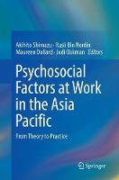 Psychosocial Factors at Work in the Asia Pacific: From Theory to Practice (Paperback)