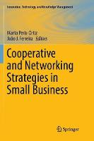 Cooperative and Networking Strategies in Small Business - Innovation, Technology, and Knowledge Management (Paperback)