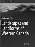 Landscapes and Landforms of Western Canada - World Geomorphological Landscapes (Paperback)