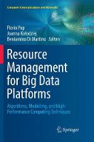 Resource Management for Big Data Platforms: Algorithms, Modelling, and High-Performance Computing Techniques - Computer Communications and Networks (Paperback)