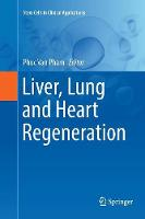 Liver, Lung and Heart Regeneration - Stem Cells in Clinical Applications (Paperback)