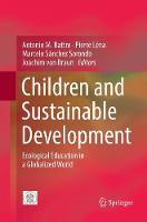 Children and Sustainable Development: Ecological Education in a Globalized World (Paperback)