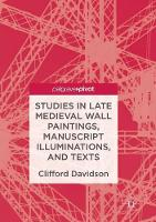 Studies in Late Medieval Wall Paintings, Manuscript Illuminations, and Texts (Paperback)