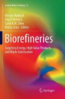 Biorefineries: Targeting Energy, High Value Products and Waste Valorisation - Lecture Notes in Energy 57 (Paperback)