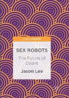 Sex Robots: The Future of Desire (Paperback)