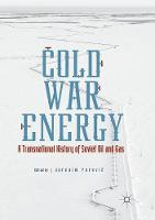 Cold War Energy: A Transnational History of Soviet Oil and Gas (Paperback)