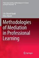 Methodologies of Mediation in Professional Learning - Professional Learning and Development in Schools and Higher Education 14 (Paperback)