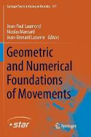 Geometric and Numerical Foundations of Movements - Springer Tracts in Advanced Robotics 117 (Paperback)