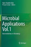 Microbial Applications Vol.1: Bioremediation and Bioenergy (Paperback)