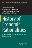 History of Economic Rationalities: Economic Reasoning as Knowledge and Practice Authority - Ethical Economy 54 (Paperback)