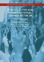 Publics, Elites and Constitutional Change in the UK: A Missed Opportunity? - Comparative Territorial Politics (Paperback)