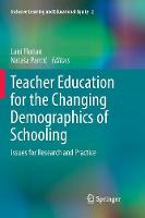 Teacher Education for the Changing Demographics of Schooling: Issues for Research and Practice - Inclusive Learning and Educational Equity 2 (Paperback)