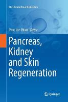 Pancreas, Kidney and Skin Regeneration - Stem Cells in Clinical Applications (Paperback)