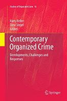 Contemporary Organized Crime: Developments, Challenges and Responses - Studies of Organized Crime 16 (Paperback)