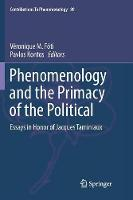 Phenomenology and the Primacy of the Political: Essays in Honor of Jacques Taminiaux - Contributions To Phenomenology 89 (Paperback)