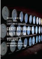 Craft Beverages and Tourism, Volume 2: Environmental, Societal, and Marketing Implications (Paperback)
