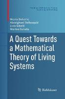 A Quest Towards a Mathematical Theory of Living Systems - Modeling and Simulation in Science, Engineering and Technology (Paperback)