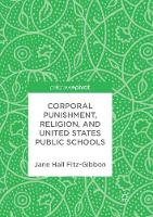 Corporal Punishment, Religion, and United States Public Schools (Paperback)