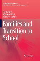 Families and Transition to School - International Perspectives on Early Childhood Education and Development 21 (Paperback)