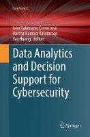 Data Analytics and Decision Support for Cybersecurity: Trends, Methodologies and Applications - Data Analytics (Paperback)