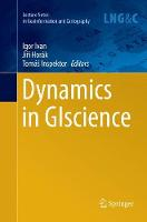 Dynamics in GIscience - Lecture Notes in Geoinformation and Cartography (Paperback)