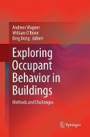 Exploring Occupant Behavior in Buildings: Methods and Challenges (Paperback)