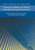 Technocratic Ministers and Political Leadership in European Democracies - Palgrave Studies in Political Leadership (Paperback)