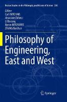 Philosophy of Engineering, East and West - Boston Studies in the Philosophy and History of Science 330 (Paperback)