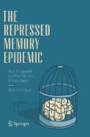 The Repressed Memory Epidemic: How It Happened and What We Need to Learn from It (Paperback)
