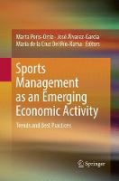 Sports Management as an Emerging Economic Activity: Trends and Best Practices (Paperback)