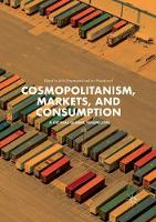 Cosmopolitanism, Markets, and Consumption: A Critical Global Perspective (Paperback)