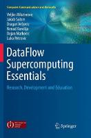 DataFlow Supercomputing Essentials: Research, Development and Education - Computer Communications and Networks (Paperback)