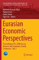 Eurasian Economic Perspectives: Proceedings of the 20th Eurasia Business and Economics Society Conference - Vol. 2 - Eurasian Studies in Business and Economics 8/2 (Paperback)