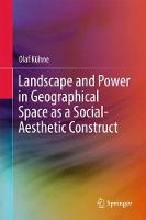 Landscape and Power in Geographical Space as a Social-Aesthetic Construct (Paperback)
