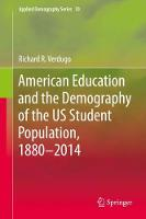 American Education and the Demography of the US Student Population, 1880 - 2014 - Applied Demography Series 10 (Hardback)