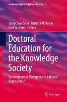 Doctoral Education for the Knowledge Society: Convergence or Divergence in National Approaches? - Knowledge Studies in Higher Education 5 (Hardback)