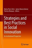 Strategies and Best Practices in Social Innovation: An Institutional Perspective (Hardback)