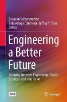 Engineering a Better Future: Interplay between Engineering, Social Sciences, and Innovation (Hardback)