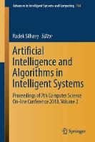 Artificial Intelligence and Algorithms in Intelligent Systems: Proceedings of 7th Computer Science On-line Conference 2018, Volume 2 - Advances in Intelligent Systems and Computing 764 (Paperback)