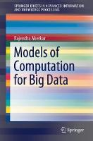Models of Computation for Big Data - SpringerBriefs in Advanced Information and Knowledge Processing (Paperback)