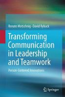 Transforming Communication in Leadership and Teamwork: Person-Centered Innovations (Paperback)