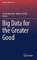 Big Data for the Greater Good - Studies in Big Data 42 (Hardback)