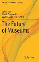 The Future of Museums - Arts, Research, Innovation and Society (Hardback)