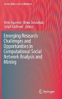 Emerging Research Challenges and Opportunities in Computational Social Network Analysis and Mining - Lecture Notes in Social Networks (Hardback)