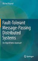Fault-Tolerant Message-Passing Distributed Systems: An Algorithmic Approach (Hardback)