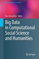 Big Data in Computational Social Science and Humanities - Computational Social Sciences (Hardback)